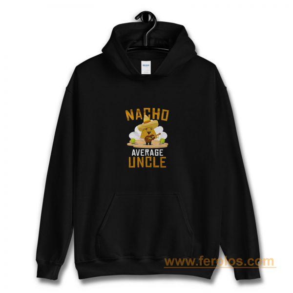Nacho Average Uncle Hoodie