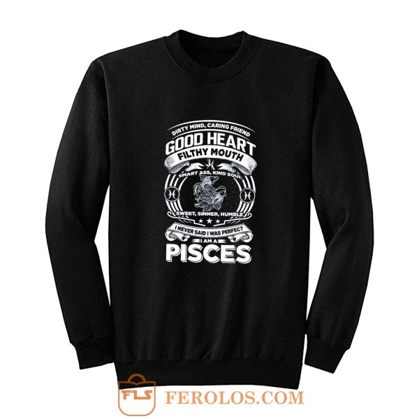 Pisces Good Heart Filthy Mount Sweatshirt