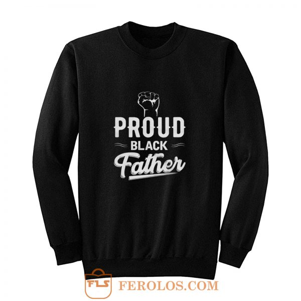 Proud Black Father Sweatshirt