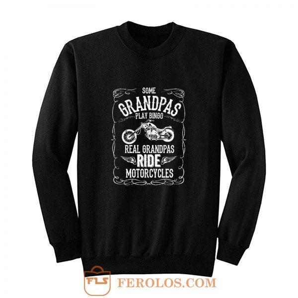 Real Grandpas Ride Motorcycle Sweatshirt