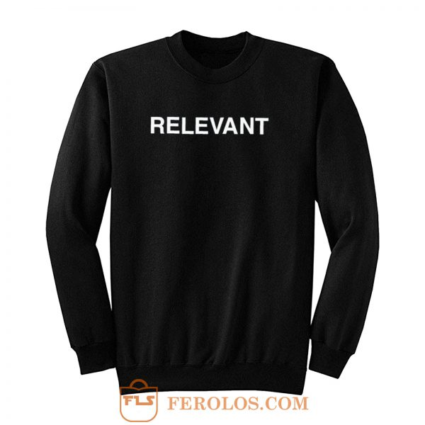 Relevant Tumblr Sweatshirt