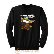Stand Back You Must Sweatshirt
