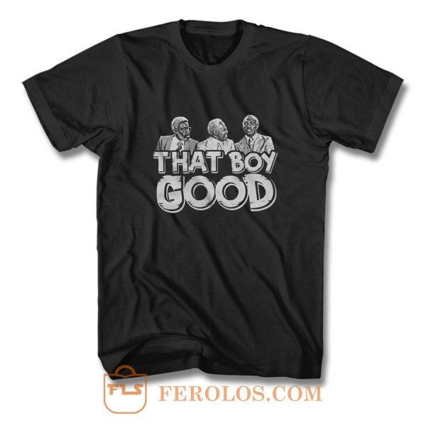 That Boy Good T Shirt