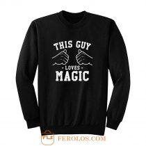 This Guy Loves Magic Sweatshirt