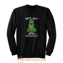 This Guy Loves St Patricks Day Sweatshirt