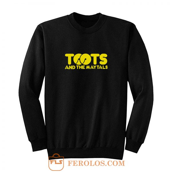 Toots And The May Tal Sweatshirt