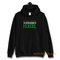 When It Comes To Spreadsheets I Excel Hoodie