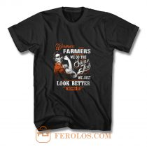 Women Farmer We Do Same Job We Just Look Better Doing It T Shirt