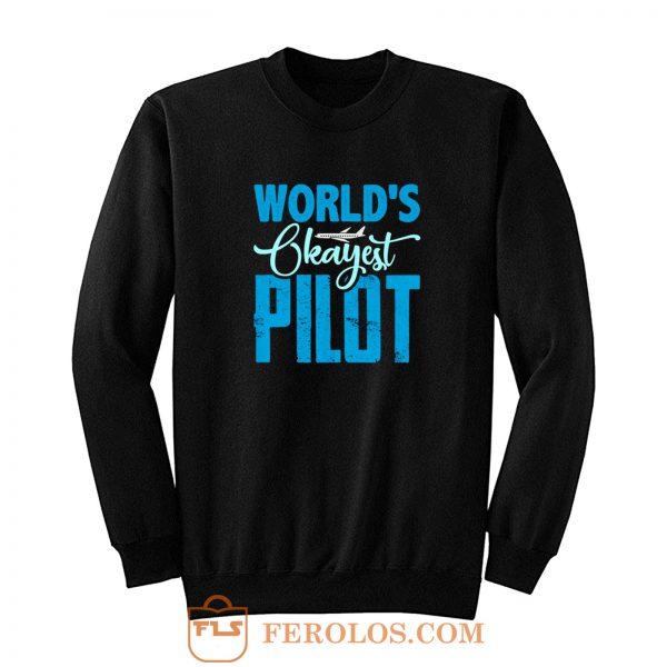 Worlds Okayest Pilot Sweatshirt