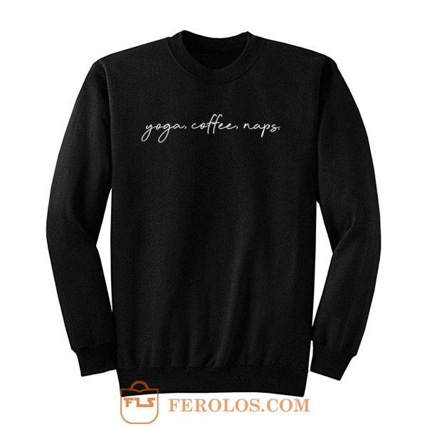 Yoga Coffee Naps Sweatshirt