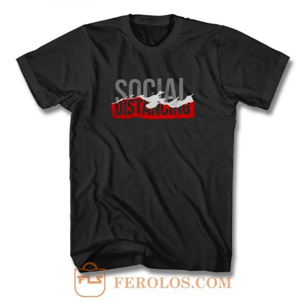 social distance T Shirt