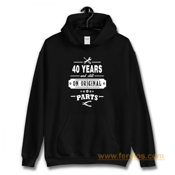 40 Years Old Birthday Funny Gift Hoodie