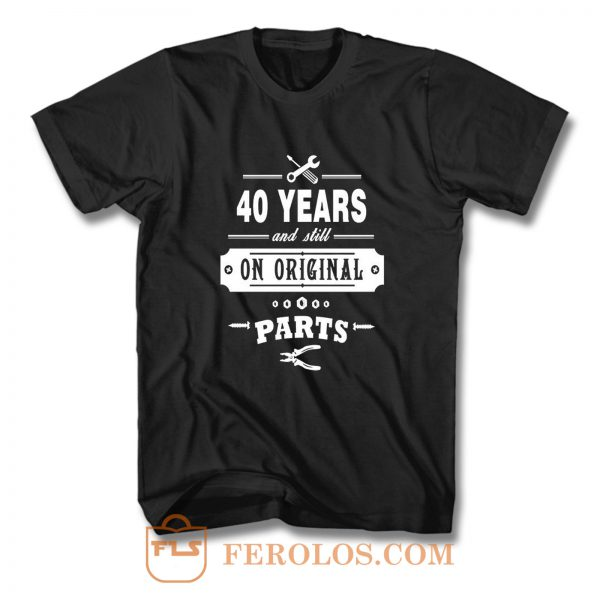 40 Years Old Birthday Funny Gift T Shirt
