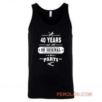 40 Years Old Birthday Funny Gift Tank Top