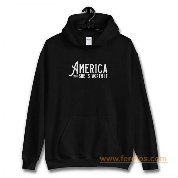 America She Is Worth It Hoodie