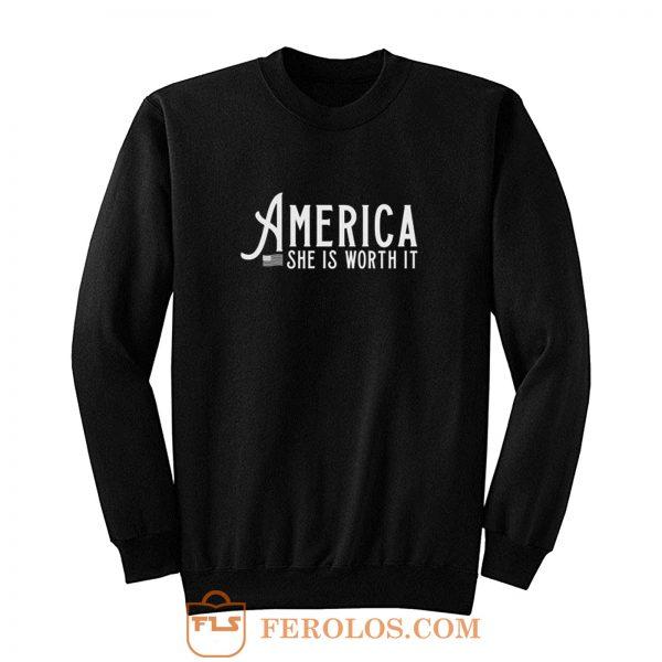 America She Is Worth It Sweatshirt