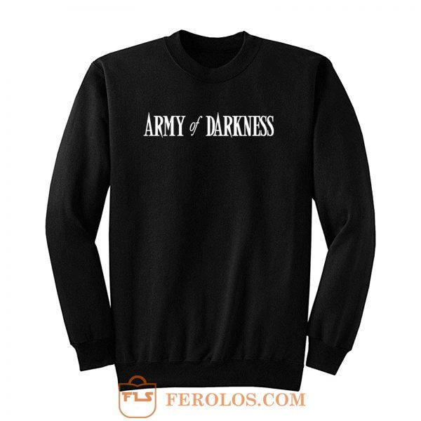 Army of Darkness Sweatshirt