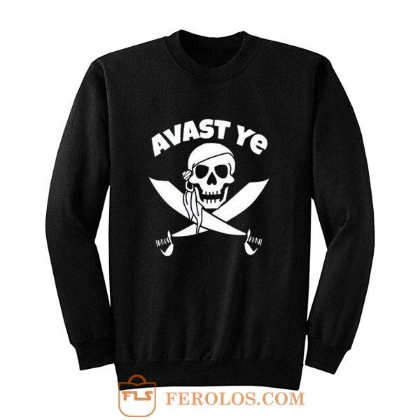 Avast Ye Pirate Sweatshirt