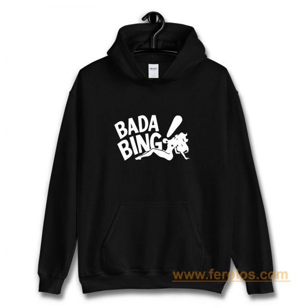 Bada Bing Strip Club Hoodie
