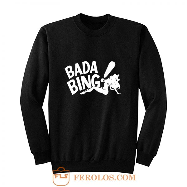 Bada Bing Strip Club Sweatshirt