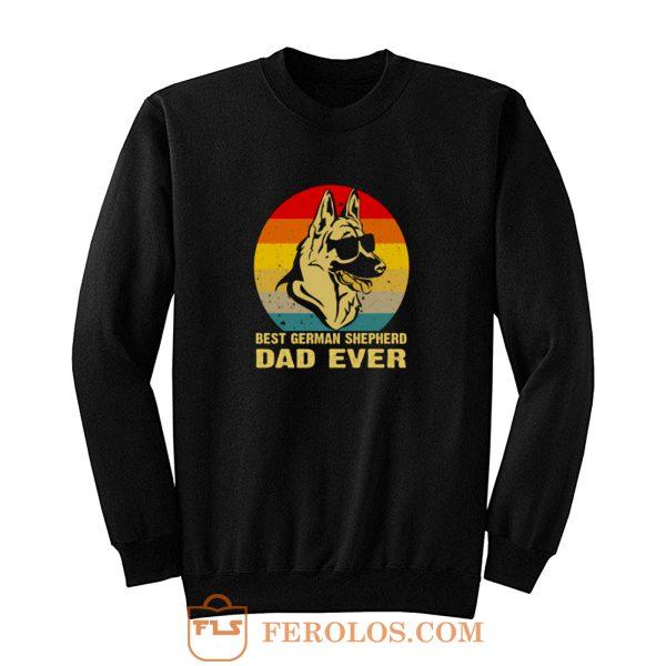 Best German Shepherd Dad Ever Sweatshirt