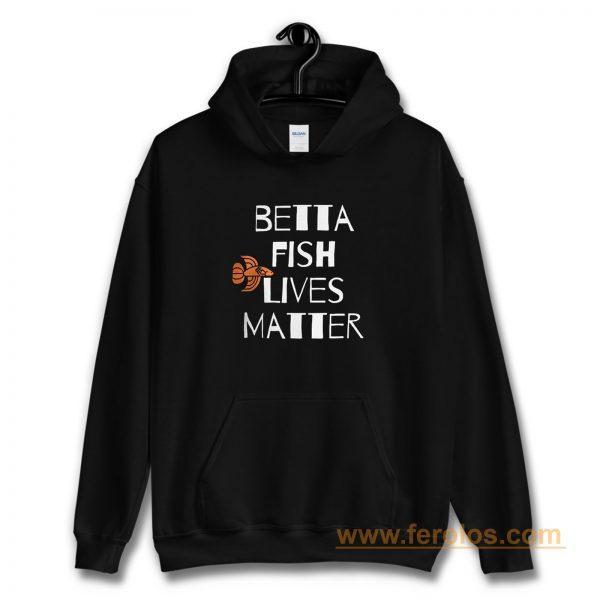Betta Fish Lives Matter Hoodie