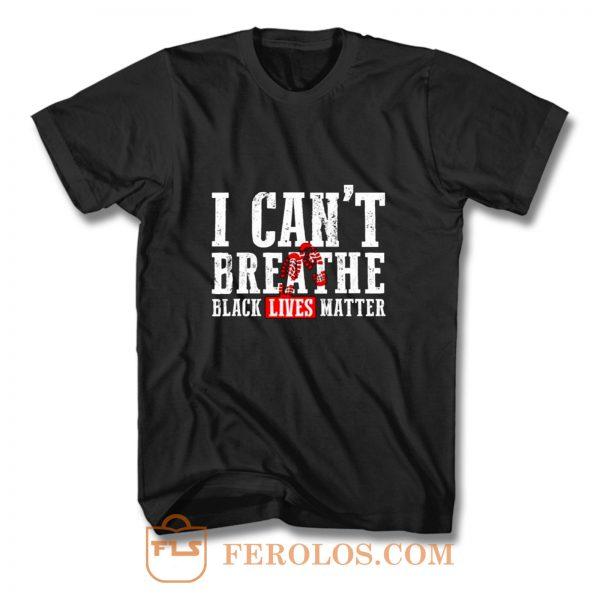 Black Lives Matter I Cant Breathe Footprints T Shirt