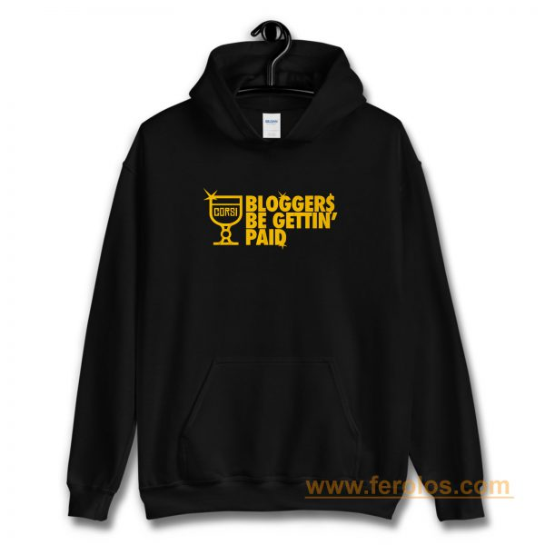 Bloggers Be Gettin Paid Hoodie