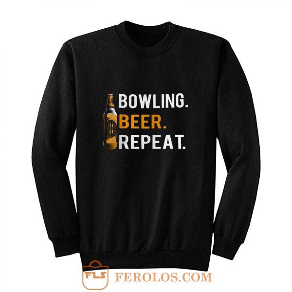 Bowling Beer Repeat Novelty Bowling Apparel Novelty Bowling Apparel Sweatshirt
