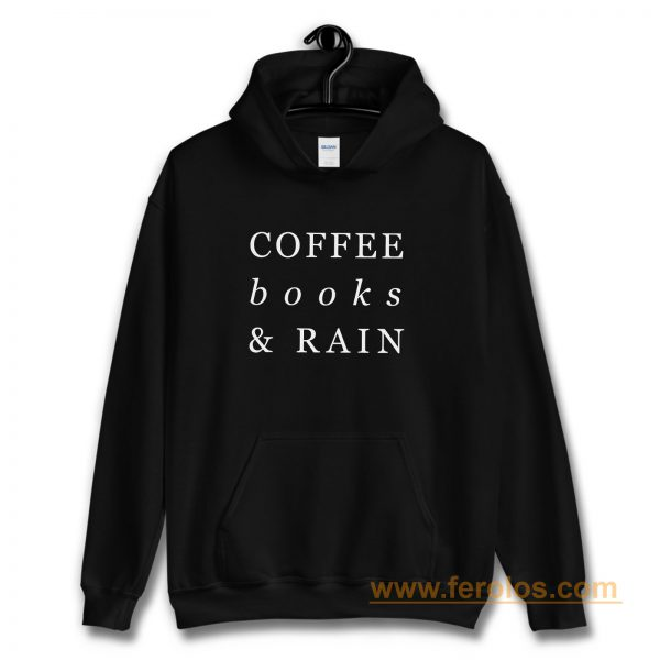 Coffee Books Rain Typography Hoodie