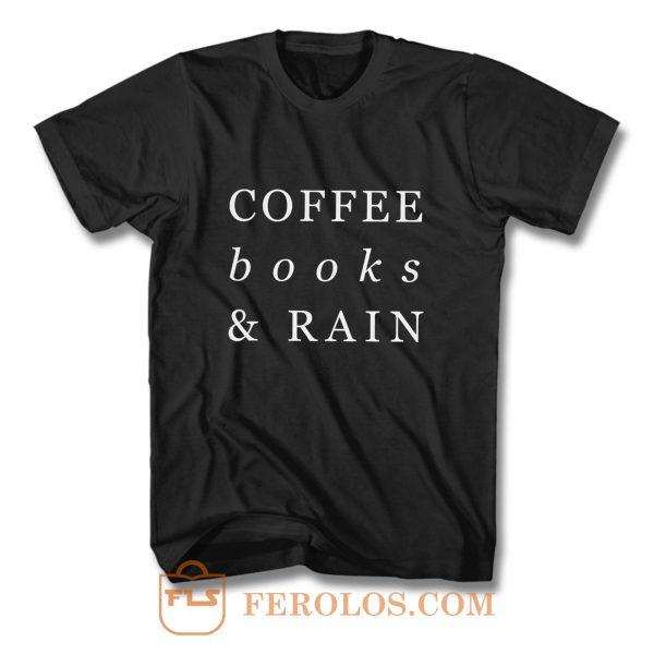 Coffee Books Rain Typography T Shirt