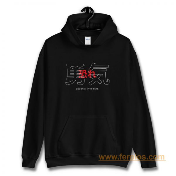 Courage Over Fear Japanese Hoodie