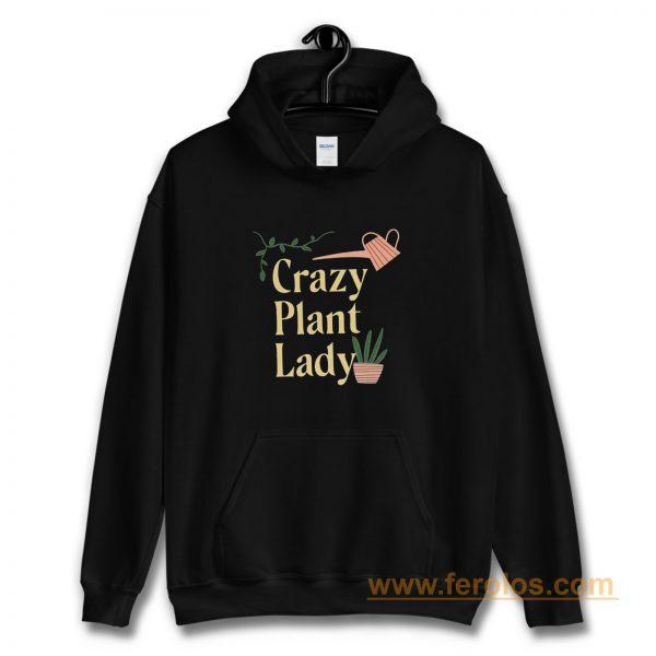Crazy Plant Lady Hoodie