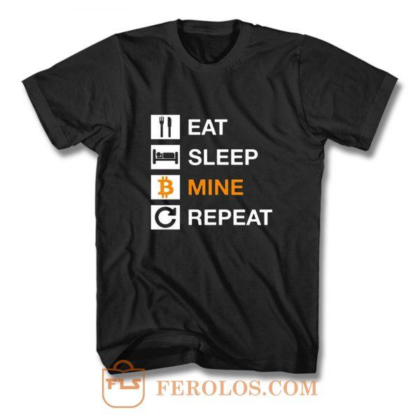 Cryptocurrency Blockchain Hodl BTC Bitcoin Miner Eat Sleep Mine Repeat T Shirt