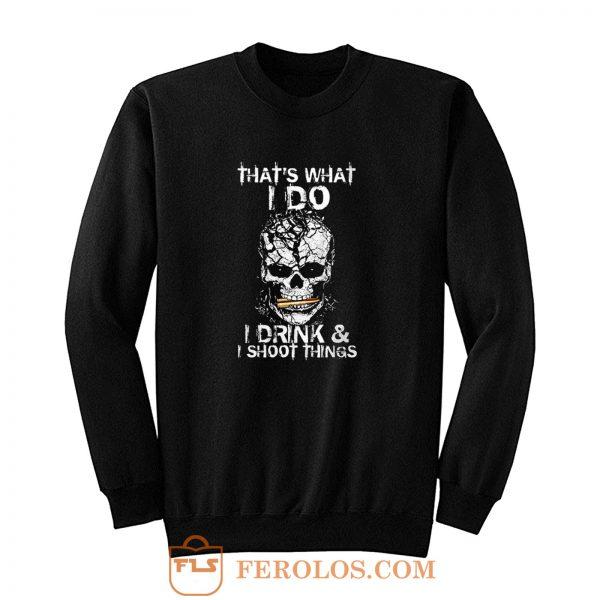 Drink And Shoot Sweatshirt