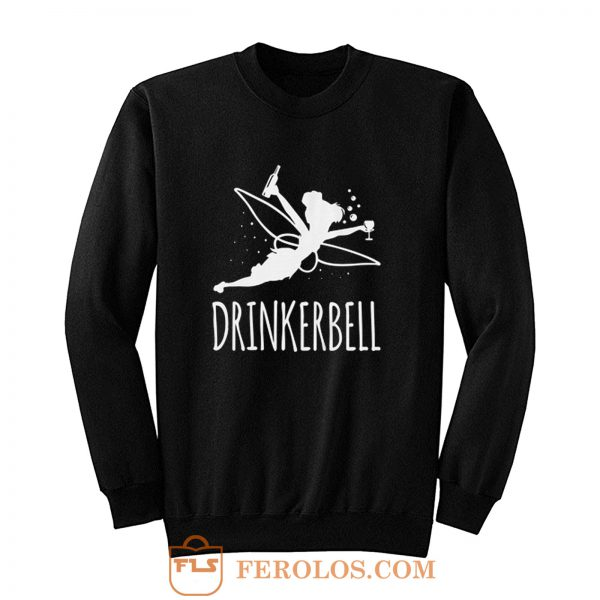 Drinkerbell Sweatshirt