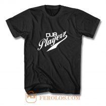 Dub Playerz T Shirt