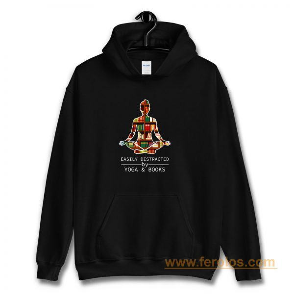 Easily Distracted by Yoga and Books Hoodie