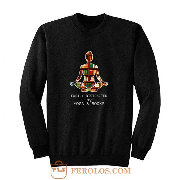 Easily Distracted by Yoga and Books Sweatshirt