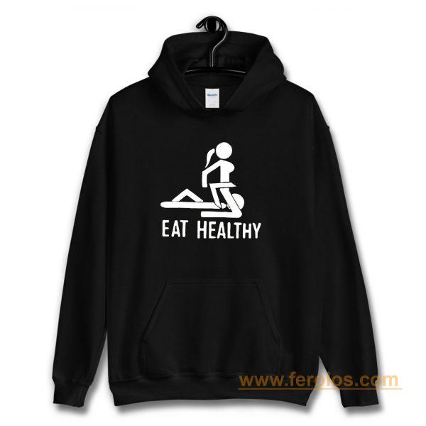 Eat Healthy adults Hoodie