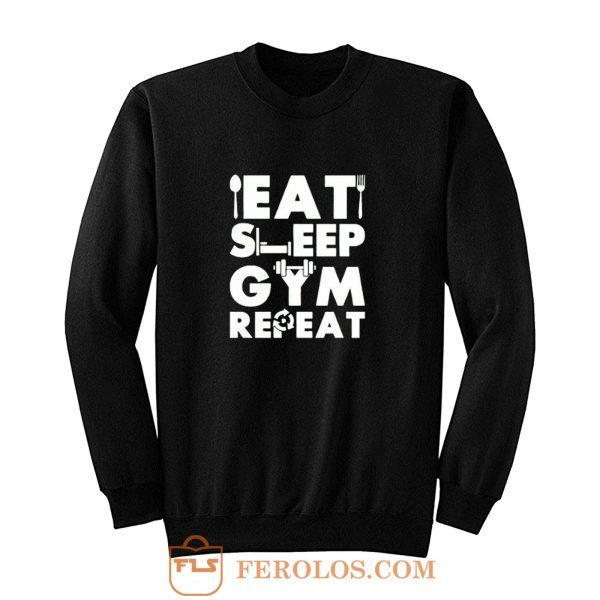 Eat Sleep Gym Repeat Sweatshirt