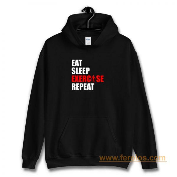 Eat sleep exercise repeat Hoodie