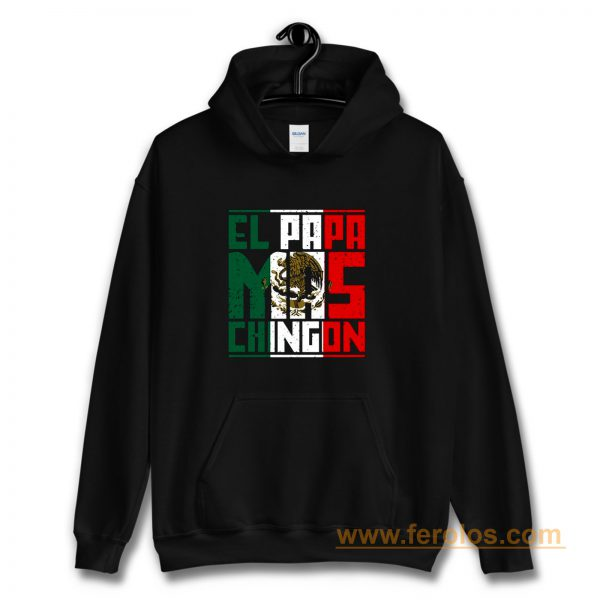El Papa Mas Chingon Gift for Dad Hoodie