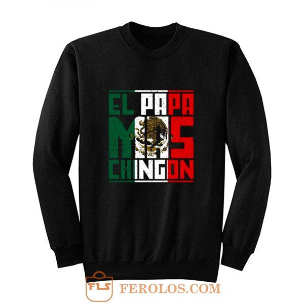 El Papa Mas Chingon Gift for Dad Sweatshirt