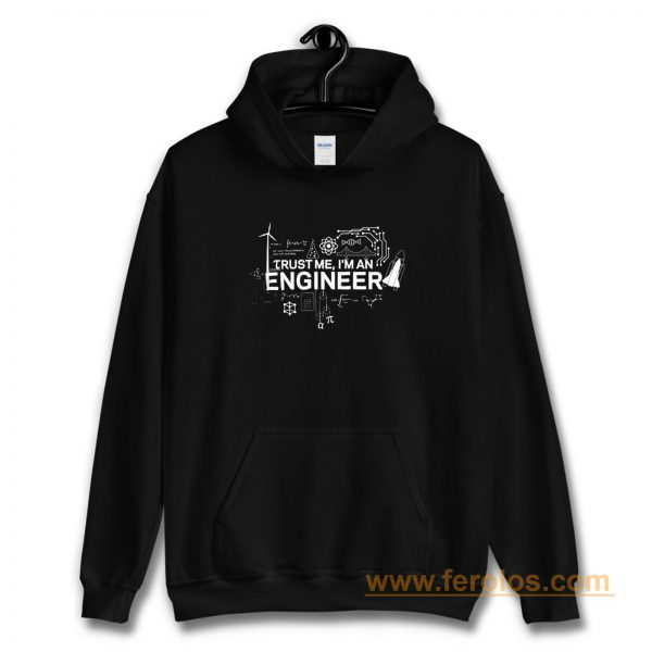 Engineer Trust Me Im An Engineer Hoodie