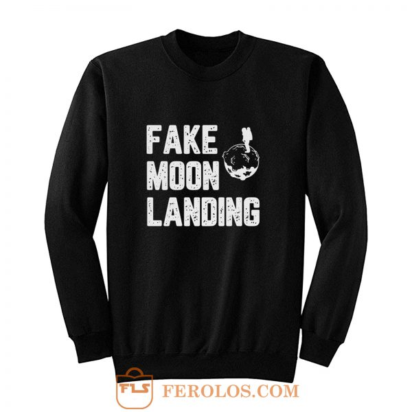 Fake Moon Landing Sweatshirt