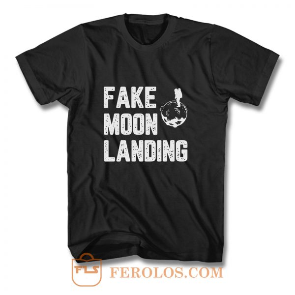 Fake Moon Landing T Shirt