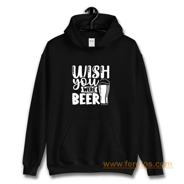 Fathers Day Wish You Were Beer Dad Hoodie
