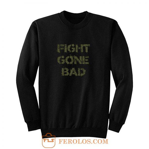 Fight gone bad Sweatshirt