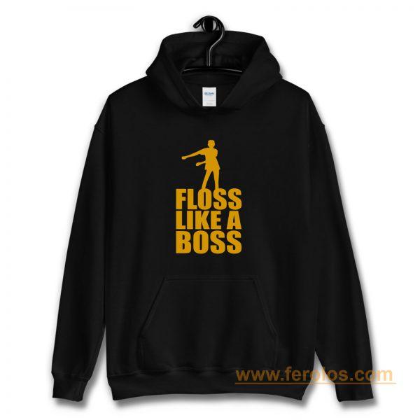 Floss Dance Floss Like A Boss Hoodie